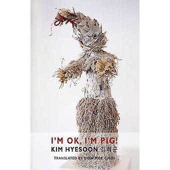 Je suis Ok - je suis cochon! par Kim Hyesoon - Don me Choi - livre 9781780371023