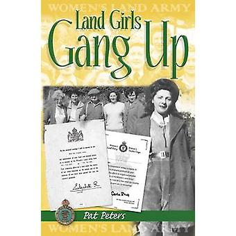 Land Girls Gang Up by Pat Peters - 9781905523955 Book