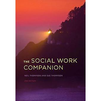 The Social Work Companion (2nd Revised edition) by Neil Thompson - Su