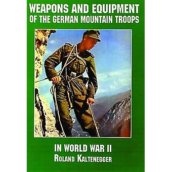 Weapons and Equipment of the German Mountain Troops in World War II b