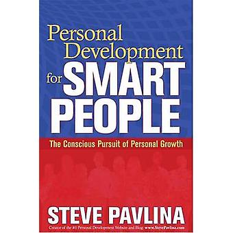 Personal Development for Smart People - The Conscious Pursuit of Perso