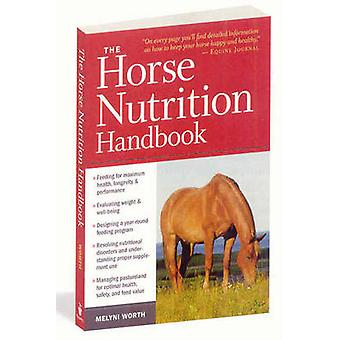 The Horse Nutrition Handbook by Melyni Worth - 9781603425414 Book