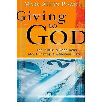 Geven aan God: de bijbelse goed nieuws over een royaal leven