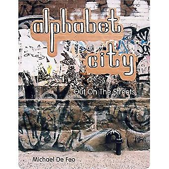 Alphabet City: Out on the Streets