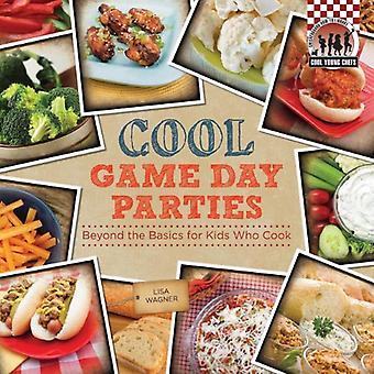 Cool spel dag partijen: Meer dan de basisprincipes voor kinderen die koken (dambord Gidsbibliotheek: Cool jonge Chefs)