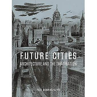 Future Cities: Architektur und die Phantasie