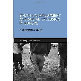 Le chômage des jeunes et l'Exclusion sociale en Europe: une étude Comparative