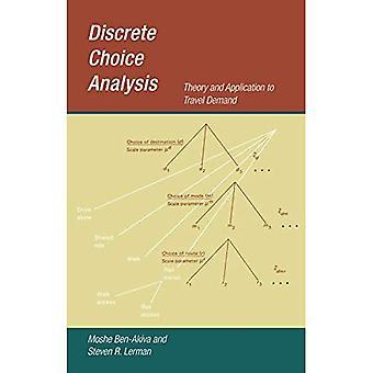 Diskret valg analyse: Teori og programmet å reise etterspørsel (diskret valg analyse)