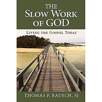 The Slow Work of God: Living the Gospel Today