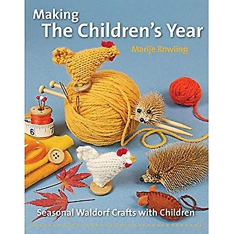 Making the Children's Year:� Seasonal Waldorf Crafts with Children (Crafts and Family Activities)