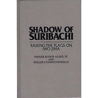Schatten des Suribachi Anhebung der Flagge auf Iwo Jima von Albee & Parker