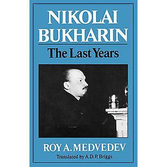 Nikolai Bucharin die letzten Jahre von Medwedew & Roy Aleksandrovich