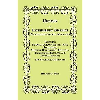 Storia del distretto Leitersburg Washington County Maryland di Bell & Herbert C.