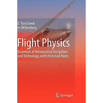 Flight Physics  Essentials of Aeronautical Disciplines and Technology with Historical Notes by Egbert Torenbeek & H Wittenberg