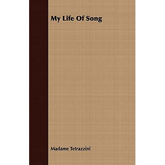 My Life Of Song by Tetrazzini & Madame