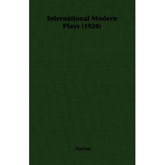 International Modern Plays 1920 by Various