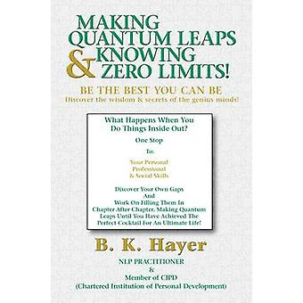 Making Quantum Leaps  Knowing Zero Limits by Hayer & B. K.