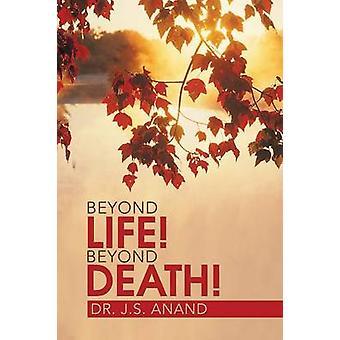 Beyond Life Beyond Death by Anand & Jernail Singh