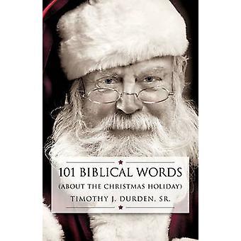 101 bijbelse woorden door Durden & Sr. & Timothy J.