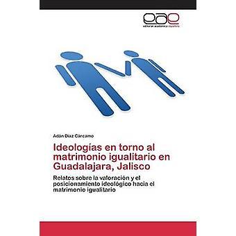 Ideologas torno al matrimonio igualitario no Guadalajara Jalisco av Daz Crcamo søknaden