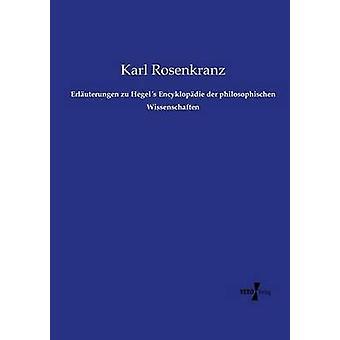 Erluterungen zu Encyklopdie Hegels der philosophischen Wissenschaften par Rosenkranz & Karl