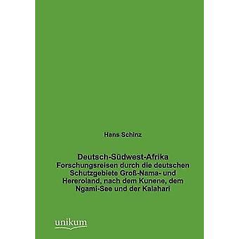 DeutschSdwestAfrika by Schinz & Hans
