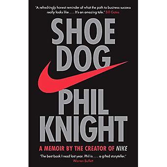 Schuh-Hund - eine Abhandlung vom Ersteller der NIKE von Phil Knight - 9781471146