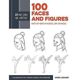 Dessiner comme un artiste: 100 visages et Figures: dessin au trait réaliste étape par étape * un Guide esquisse pour les artistes en herbe et concepteurs * (dessiner comme un artiste)