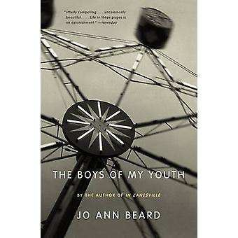 The Boys of My Youth by Jo Ann Beard - 9780316085250 Book