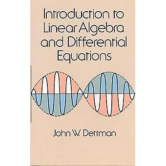 Introduction to Linear Algebra and Differential Equations by John W.
