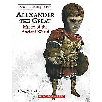 Alexander the Great (Revised Edition) by Doug Wilhelm - 9780531223321