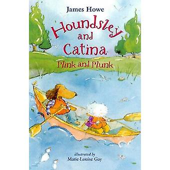 Houndsley and Catina Plink and Plunk by James Howe - Marie-Louise Gay