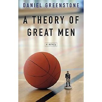 A Theory of Great Men by Daniel Greenstone - 9780897336130 Book