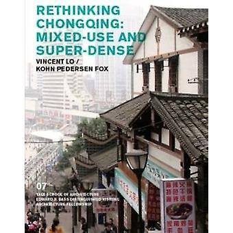 Rethinking Chongqing - Mixed-Use and Super-Dense by Nina Rappaport - E