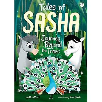 Tales of Sasha 2 - Journey Beyond the Trees by Alexa Pearl - 978149980