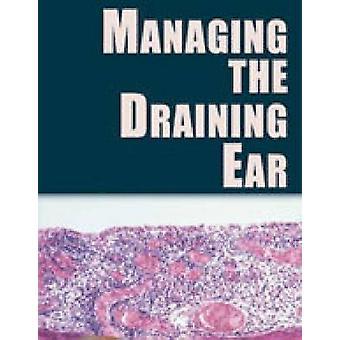 Managing the Draining Ear by Joseph E. Dohar - 9781550092905 Book