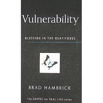 Vulnerability - Blessing in the Beatitudes by Brad Hambrick - 97815963