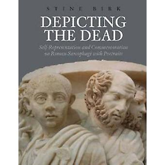 Depicting the Dead - Self-Representation and Commemoration on Roman Sa