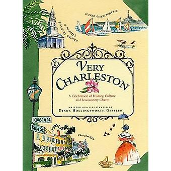 Very Charleston - A Celebration of History - Culture - and Lowcountry