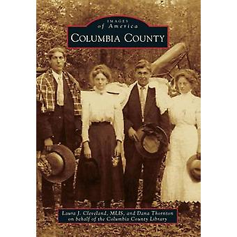 Columbia County by Laura J Cleveland - Dana Thornton - 9780738598703