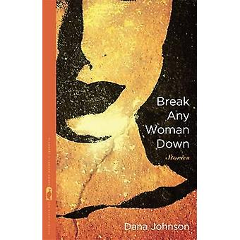 Break Down - tarinoita Dana Johnson Dana Johnson - 97808 nainen