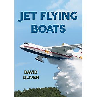 Jet Flying Boats by David Oliver