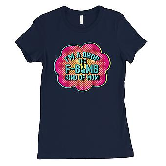 F-Bomb Mom Womens Navy Mother's Day Shirt Best Mom Gifts