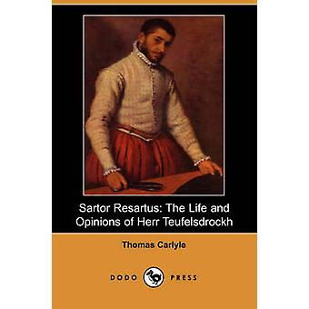 Sartor Resartus The Life and Opinions of Herr Teufelsdrockh by Carlyle & Thomas