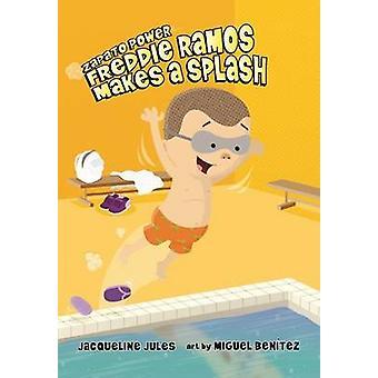 Freddie Ramos Makes a Splash by Jacqueline Jules - Miguel Benitez - 9