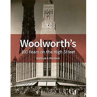 Woolworth's - 100 Years on the High Street by Kathryn A. Morrison - 97