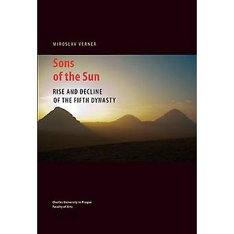 Sons of the Sun - Rise and Decline of the Fifth Dynasty by Miroslav Ve