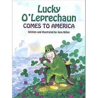 Gelukkige O'Leprechaun komt aan Amerika door Jana Dillon - Jana Dillon - 97