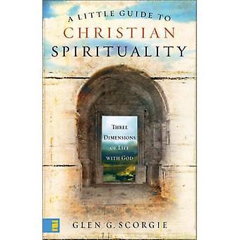 A Little Guide to Christian Spirituality par Glen G. Scorgie