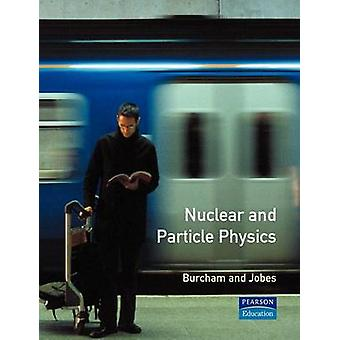 Nuclear and Particle Physics by Burcham & W. E.